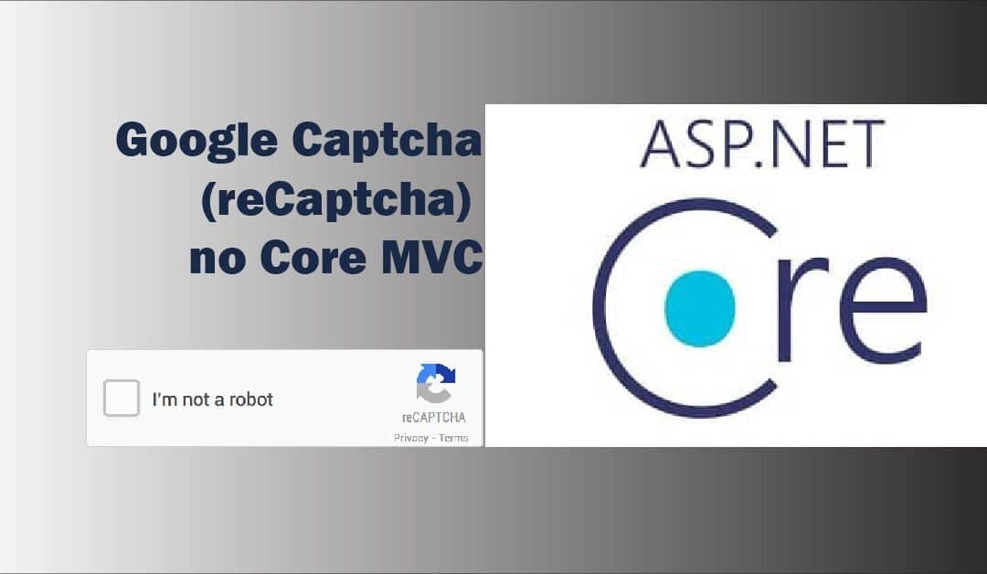 Google Captcha (reCaptcha) no Core MVC