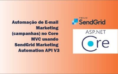 Automação de E-mail Marketing (campanhas) no Core MVC usando SendGrid Marketing Automation API V3